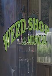 Weed Tienda: The Musical