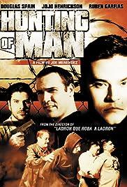 La caza del hombre