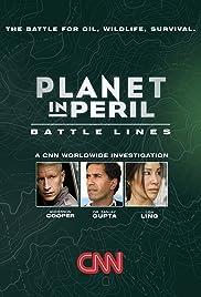 Planeta en Peligro : Las líneas de la batalla